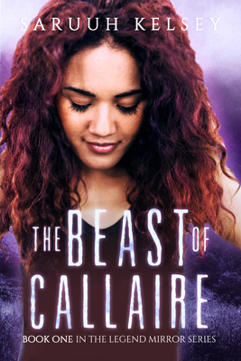 The Beast of Callaire (The Legend Mirror, #1)