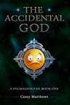 The Accidental God (A Pygmalion Fail, #1)