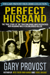 Perfect Husband: The True Story of the Trusting Bride Who Discovered Her Husband Was a Coldblooded Killer
