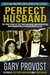 Perfect Husband: The True S...
