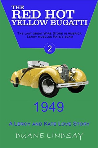 The Red Hot Yellow Bugatti (A Leroy/Kate Love Story Book 2)