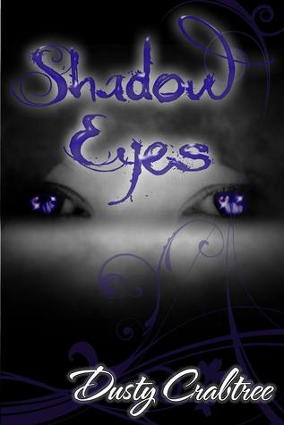 Shadow Eyes by Dusty Crabtree