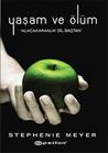 Yaşam ve Ölüm by Stephenie Meyer