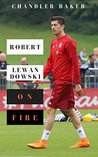 Robert Lewandowski: On Fire
