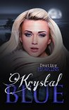Krystal Blue (The Blue Moon, #1)