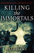 Killing the Immortals