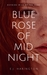Blue Rose Of Midnight