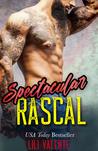 Spectacular Rascal (Sexy Flirty Dirty, #2)