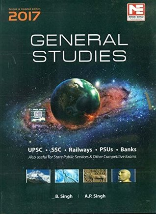 General Studies 2017: For UPSC, SSC, Railways, PSUS, Bank and Other Competitive Exams