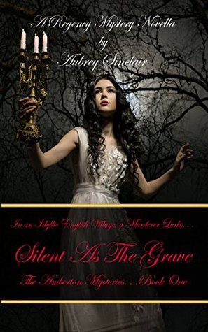 Silent As The Grave: A Regency Mystery Novella (The Amberton Mysteries Book 1)