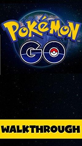 Pokémon GO Guide: Walkthrough