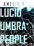 Lucid Umbra People by Amelia E. S.