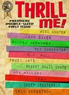 Thrill Me: Issue 1 (Thrill Me Magazine)