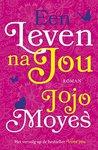 Een leven na jou by Jojo Moyes
