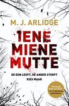 Iene Miene Mutte by M.J. Arlidge