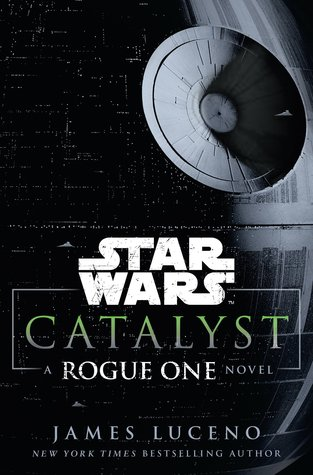 Catalyst: A Rogue One Novel(Star Wars Disney Canon Novel)