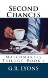 Second Chances (Matchmakers, #1)