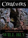 Creatures: A Collection of Short Stories