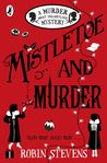 Mistletoe and Murder (Wells and Wong, #5)