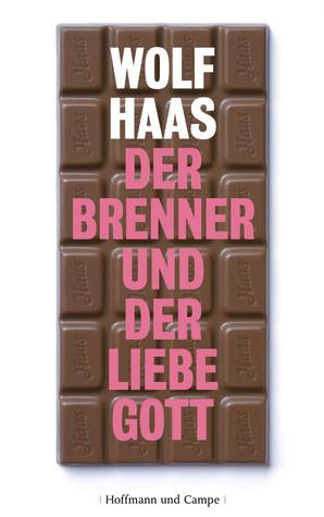 Der Brenner und der liebe Gott by Wolf Haas