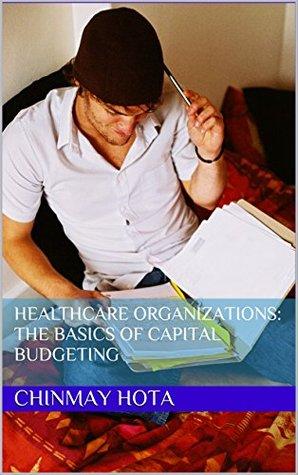 healthcare-organizations-the-basics-of-capital-budgeting