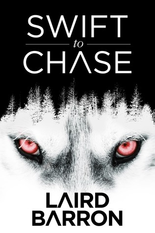 Swift to Chase by Laird Barron