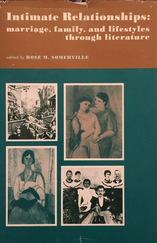 Intimate Relationships; Marriage, Family, and Lifestyles thro... by Rose M. Somerville