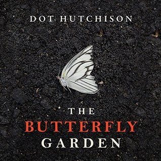 The butterfly garden by dot hutchison - The butterfly garden dot hutchison ...
