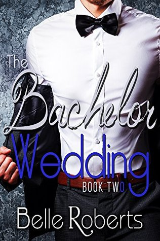 The Bachelor Wedding: Part Two