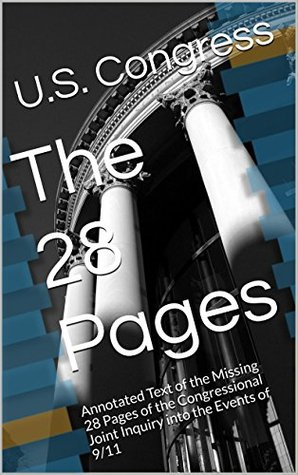 The 28 Pages: Annotated Text of the Missing 28 Pages of the Congressional Joint Inquiry into the Events of 9/11