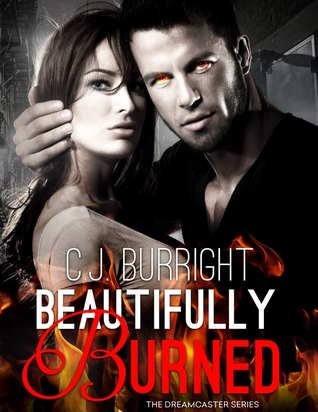 Beautifully Burned by C.J. Burright