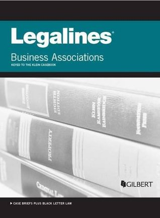 Legalines on Business Associations, Keyed to Klein