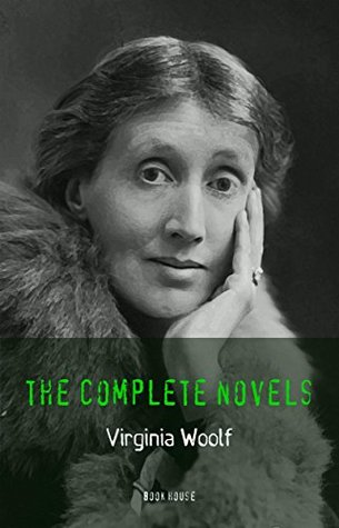 Virginia Woolf: The Complete Novels + A Room of One's Own [newly updated]