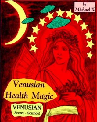 Venusian Health Magic: Venusian Secret Science