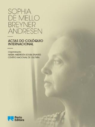 Sophia de Mello Breyner Andresen : actas do colóquio internacional