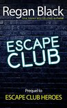 Escape Club: Prequel to Escape Club Heroes