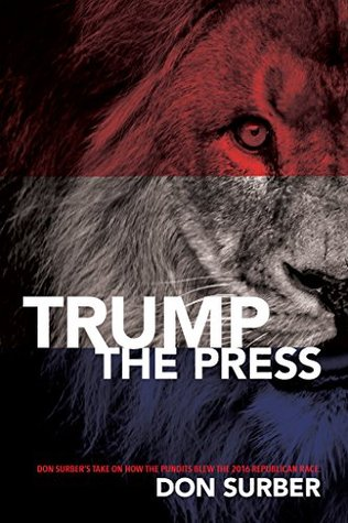 Trump the Press by Don Surber