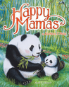 Happy Mamas by Kathleen T. Pelley
