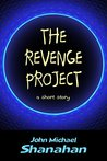 The Revenge Project: a short story