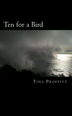 Ten for a Bird by Tina Proffitt
