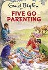 Five Go Parenting...