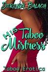 His Taboo Mistress: Taboo Erotica