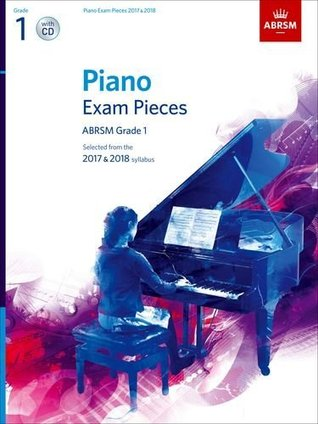Piano Exam Pieces 2017 & 2018, ABRSM Grade 1, with CD: Selected from the 2017 & 2018 syllabus