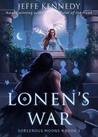 Lonen's War (Sorcerous Moons, #1)