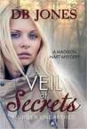 Veil of Secrets: Murder Unearthed (Madison Hart Mystery, #5)