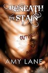 Beneath the Stain by Amy Lane