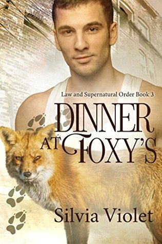 Book Review: Dinner at Foxy's (Law and Supernatural Order #3) by Silvia Violet