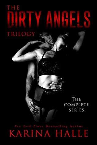 The Dirty Angels Trilogy The Complete Box Set by Karina Halle