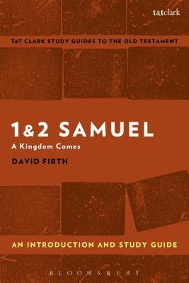 1 & 2 Samuel: An Introduction and Study Guide: A Kingdom Comes
