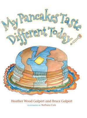 My Pancakes Taste Different Today! by Bruce Howard Galpert